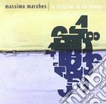 Massimo Marches - Le Stagioni Di Un Tempo cd musicale di Massimo Marches