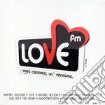 LOVE FM VOL.1                             cd musicale di Artisti Vari