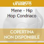 Mene - Hip Hop Condriaco cd musicale di MENE