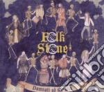 Folkstone - Damnati Ad Metalla cd musicale di FOLKSTONE