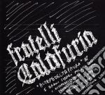 Fratelli Calafuria - Altafedeltapaura cd musicale di Calafuria Fratelli