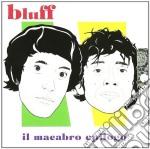 IL MACABRO EPILOGO                        cd musicale di BLUFF