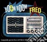 Boom boom fred cd musicale di ARTISTI VARI