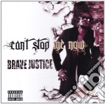 Brave Justice - Can't Stop Me Now cd musicale di BRAVE JUSTICE