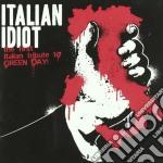 Idiot Italian - Tributo Ai Green Day cd musicale di Idiot Italian