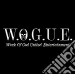 W.o.g.u.e. - Work Of God United Entertainment cd musicale di W.O.G.U.E.