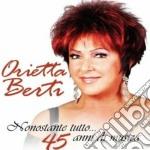 Orietta Berti - Nonostante Tutto cd musicale di Orietta Berti