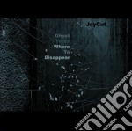 Joycut - Ghost Trees Where To Disappear cd musicale di JOYCUT