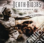 Death Riders - Trough Centuries Of Dust cd musicale di Riders Death