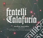 Fratelli Calafuria - Musica Rovinata cd musicale di Calafuria Fratelli