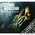 Tiziano Mazzoni - Goccia A Goccia cd musicale di Tiziano Mazzoni