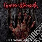 Graves Of Nosgoth - Ex Tenebris Ad Lucem cd musicale di Graves of nosgoth