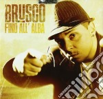 Brusco - Fino All'Alba cd musicale di Brusco