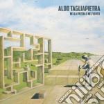 Aldo Tagliapietra - Nella Pietra E Nel Vento cd musicale di Aldo Tagliapietra