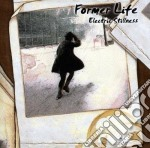 Former Life - Electric Stillness cd musicale di Life Former