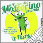 Il mondo delle favole cd musicale di Il valzer del moscer