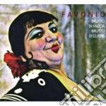 Favonio - Brutto Di Faccia Brutto Di Cuore cd musicale di Favonio