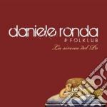 Daniele Ronda & Folk - La Sirena Del Po cd musicale di Daniele ronda & folk