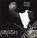 Abash - Madri Senza Terra cd musicale di Abash