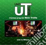 Ut New Trolls - Live In Milano cd musicale di Ut