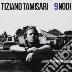 Tiziano Tamisari - 9 Nodi cd musicale di Tiziano Tamisari