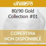 80/90 gold collection vol.1 cd musicale di Artisti Vari