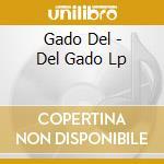 Gado Del - Del Gado Lp cd musicale di AA.VV.DEL GADO