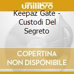 Keepaz Gate - Custodi Del Segreto cd musicale di PUMA EDO