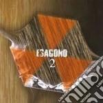 Esagono - 2 cd musicale di ESAGONO