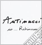 Luigi Antinucci - Io...robinson cd musicale di Luigi Antinucci