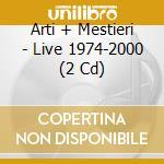 Live 1974/2000 cd musicale di Arti & mestieri