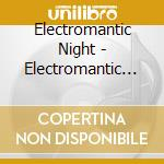 NIGHT cd musicale di ELECTROMANTIC