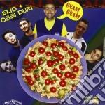 GNAM GNAM cd musicale di ELIO + OSSI DURI