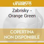 Orangegreen cd musicale di Zabrisky
