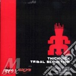 Tribal seduction cd musicale di Thick : dick