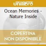 Ocean Memories - Nature Inside cd musicale di Artisti Vari