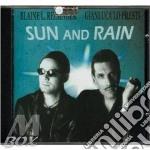 Sun and rain cd musicale di Reininger blaine l.