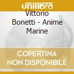 Anime marine cd musicale di Vittorio Bonetti