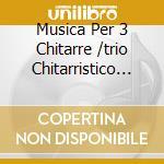 MUSICA PER 3 CHITARRE cd musicale