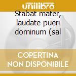 Stabat mater, laudate pueri dominum (sal cd musicale di Pergolesi