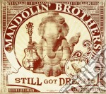 Mandolin' Brothers - Still Got Dreams cd musicale di MANDOLIN BROTHETRS