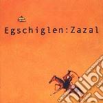 Egschiglen - Zazal cd musicale di EGSCHIGLEN