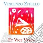 Zitello Vincenzo - Et Vice Versa cd musicale di Vincenzo Zitello