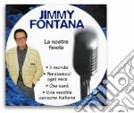Jimmy Fontana - La Nostra Favola cd musicale