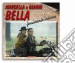 Marcella E Gianni Bella - Finalmente Insieme cd musicale