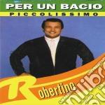 Robertino - Per Un Bacio Piccolissimo cd musicale