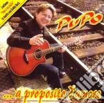 A PROPOSITO cd musicale di PUPO