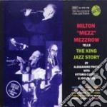 Mezz Mezzrow - Tells The King Jazz Story cd musicale di MILTON MEZZ MEZZROW