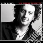 Alex Lunati - Un Giorno Perfetto cd musicale di LUNATI ALEX