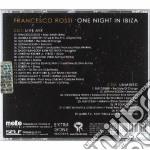 Artisti Vari - Francesco Rossi One Night In Ibiza cd musicale di ARTISTI VARI